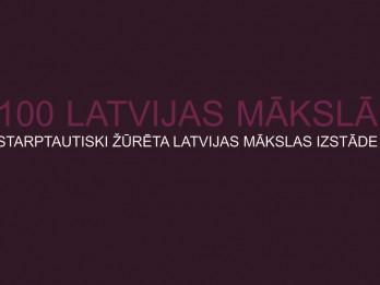 Aicina pieteikties izstādei - konkursam 100 LATVIJAS MĀKSLĀ