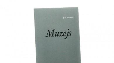 """Izdevniecībā """"Neputns"""" klajā nāk Jāņa Rokpeļņa romāns""""Muzejs"""""""