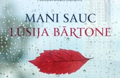 """Līdz ar Adventi pie lasītājiem dodas Elizabetes Strautas jaunākais romāns """"Mani sauc Lūsija Bārtone"""""""