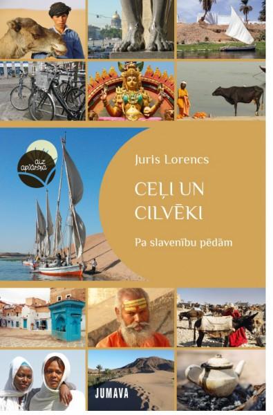 """Ceļojumu sērijā """"aiz apvāršņa"""" izdota jaunākā grāmata  """"Ceļi un cilvēki"""""""