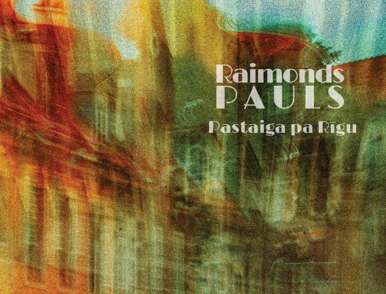 """Izdota Raimonda Paula trio plate """"Pastaiga pa Rīgu"""""""