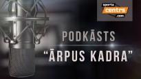 #68 <i>Ārpus Kadra</i>: kā sokas Latvijas basketbolistiem Eiropā?