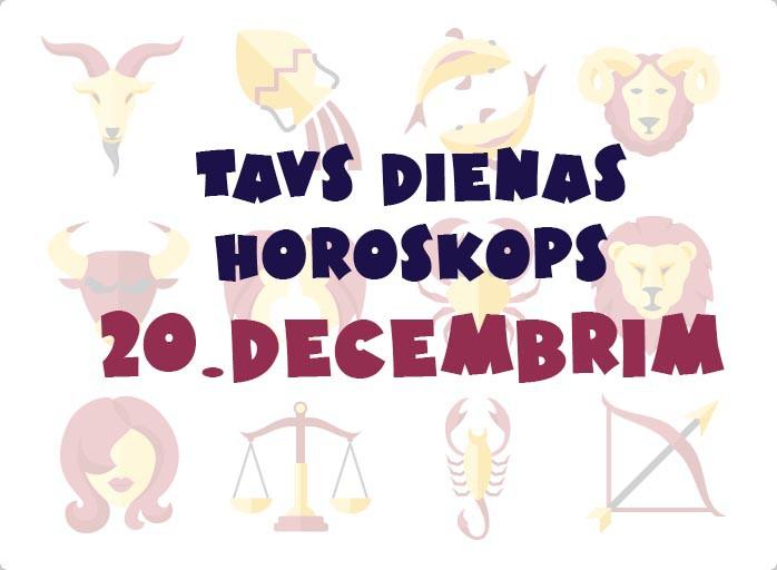 Tavs dienas horoskops 20. decembrim