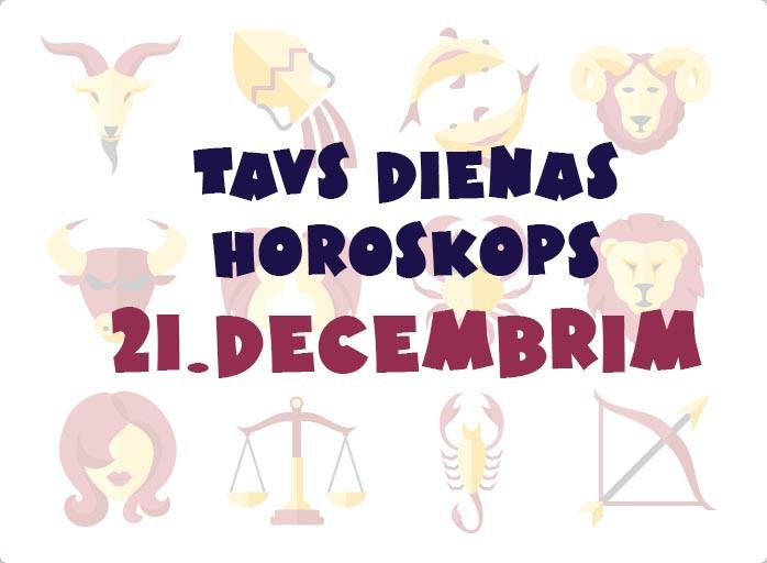 Tavs dienas horoskops 21. decembrim