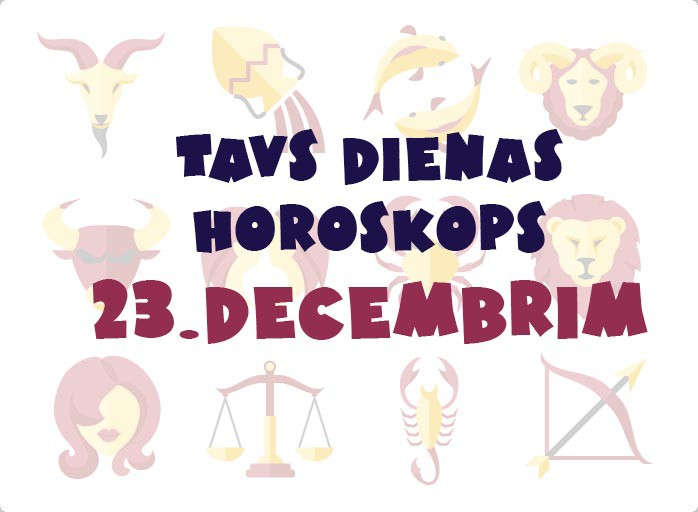 Tavs dienas horoskops 23. decembrim