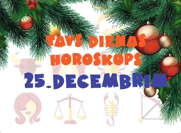 Tavs dienas horoskops 25. decembrim